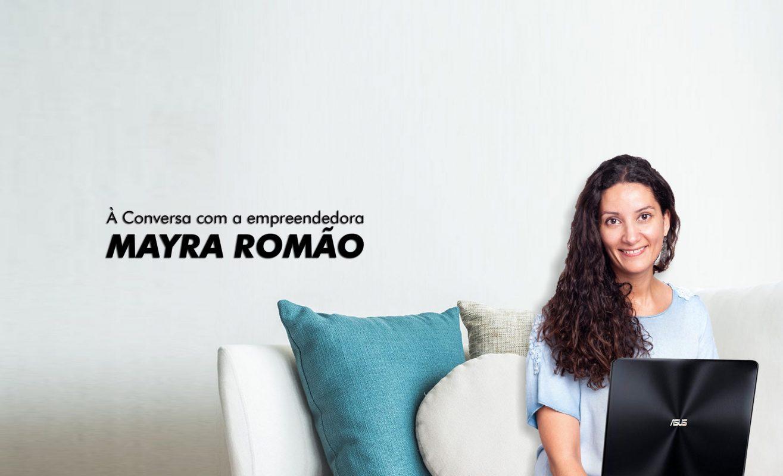 À conversa com a empreendedora Mayra Romão
